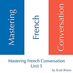 Mastering French Conversation