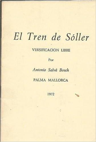 Amazon.com: El Tren de Soller: Versificacion Libre Por ...