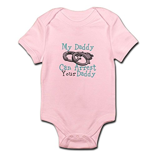 CafePress - My Daddy Can Arrest Your Daddy Infant Bodysuit - Cute Infant Bodysuit Baby Romper