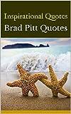 Inspirational Quotes: Brad Pitt Quotes