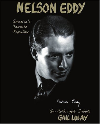 Nelson Eddy - Americas Favorite Baritone: An Authorized ...