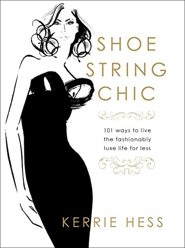 Image of Shoestring Chic: 101 Ways To Live The Fashionably Luxe Life For Less