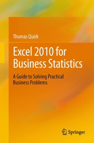 Excel 2010 for Business Statistics: A Guide to Solving Practical Business Problems Pdf