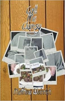 [(Call Me Clumsy)] [By (author) Matthew Weinrich] published on (February, 2014)