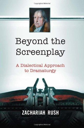 Beyond the Screenplay: A Dialectical Approach to Dramaturgy