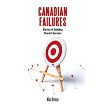 Canadian Failures: Stories of Building Toward Success