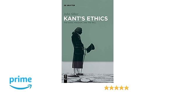 kant s ethics silber john