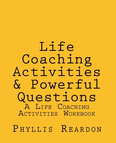 Download Life Coaching Activities and Powerful Questions: A Life Coaching Activities Workbook pdf