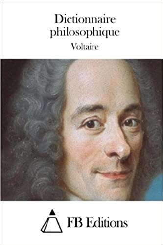 Dictionnaire philosophique (French Edition)