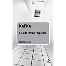Kafka: A Guide for the Perplexed (Guides for the Perplexed)