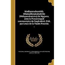 Madhyamakavrttih. Mlamadhyamakakriks (Mdhyamikasutrs) de Ngrjuna, Avec La Prasannapad Commentaire de Candrakirti. Pub. Par Louis de la Vallee Poussin; 1 (Sanskrit Edition)