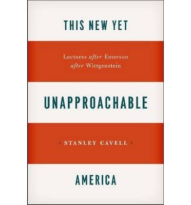 [(This New Yet Unapproachable America: Lectures After Emerson After Wittgenstein)] [Author: Stanley Cavell] published on (August, 2013) pdf epub