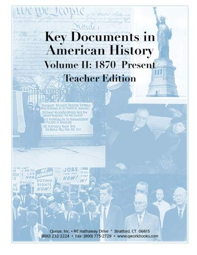 Key Documents in American History Volume II: 1870 to the Present Teacher Edition