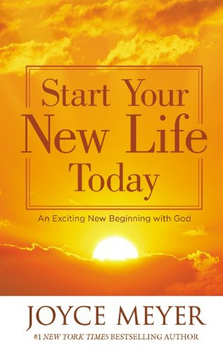 Download Start Your New Life Today: An Exciting New Beginning with God pdf