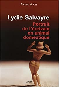 vignette de 'Portrait de l'écrivain en animal domestique (Lydie Salvayre)'