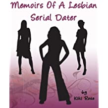 Memoirs Of A Serial Lesbian Dater (Part 1)