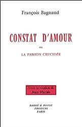 Constat d'amour (ou la passion crucifiée)