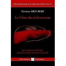La Fuite des événements: Les Angoisses altruistes dans les suicides maniaco-dépressifs (French Edition)