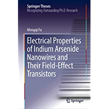 Electrical Properties of Indium Arsenide Nanowires and Their Field-Effect Transistors (Springer Theses)