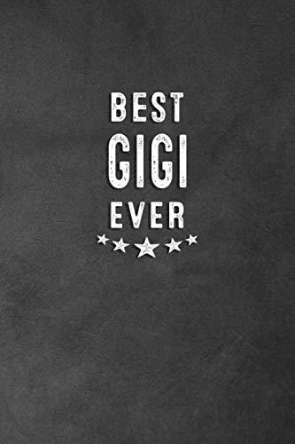 Best Gigi Ever: Blank Lined Journal Notebook Appreciation Gift For Grandmothers