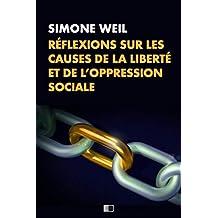 Réflexions sur les causes de la liberté et de l'oppression sociale. (French Edition)