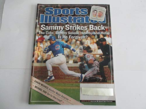 AUGUST 25, 2003 SPORTS ILLUSTRATED FEATURING SAMMY SOSA OF CHICAGO CUBS *SAMMY STRIKES BACK - THE CUBS' SAMMY SOSA IS HEALTHY AND HOT. IS HE FORGIVEN?* *MICHAEL VICK - OUT FOR HOW LONG?* MAGAZINE ()