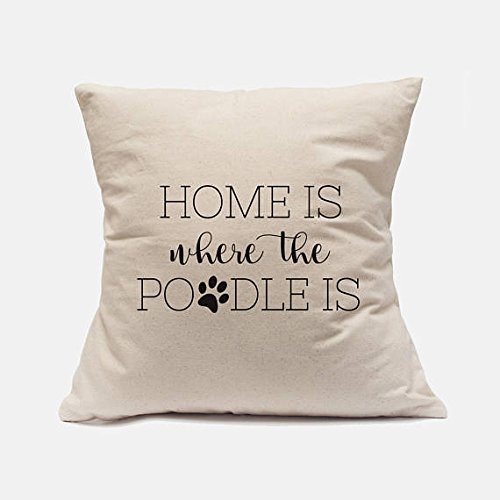 - Cotton Canvas Pillow Case Home Is Where The Poodle Is Pillow Poodle Pillow Dog Pillow Poodle Decor Poodle Home Decor Throw Pillow