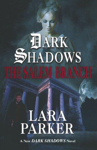 (Dark Shadows: The Salem Branch)