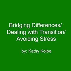 Bridging Differences/Dealing with Transition/Avoiding Stress