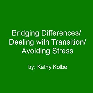 Bridging Differences/Dealing with Transition/Avoiding Stress Speech