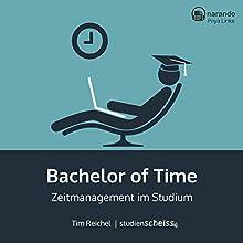Bachelor of Time: Zeitmanagement im Studium Hörbuch von Tim Reichel Gesprochen von: Priya Linke