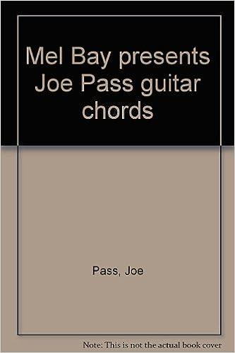 Mel Bay presents Joe Pass guitar chords: Joe Pass: Amazon.com: Books