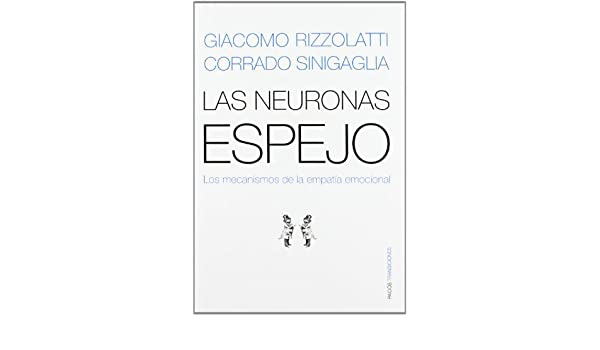 Las Neuronas Espejo/ The Mirror Neurons: Los Mecanismos de la Empatia Emocional / The Mechanisms of Emotional Empathy Transiciones / Transitions Spanish ...