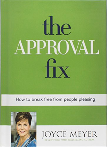 The Approval Fix: How to Break Free from People Pleasing