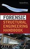 Forensic Structural Engineering Handbook (Mechanical Engineering)