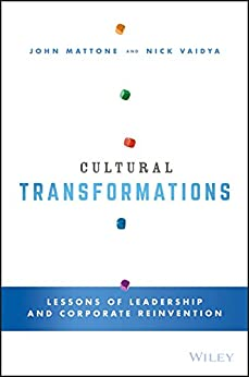 Cultural Transformations: Lessons of Leadership and Corporate Reinvention by [Mattone, John, Vaidya, Nick]
