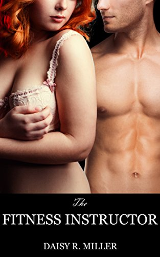 The Fitness Instructor: A BBW Erotic Romance Short Read (Worked Book (Instructors Teachers Desk)