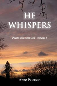 He Whispers: Poetic talks with God (Volume 3)