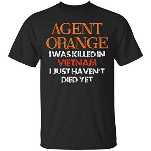 Agent Orange I was Killed in Vietnam I Just Haven'T Died Yet, T-Shirt ()