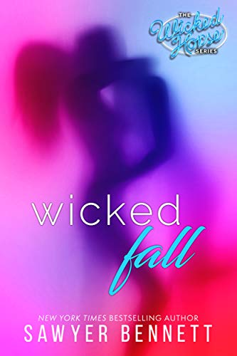 Wicked Fall (Wicked Horse Book 1) by [Bennett, Sawyer]