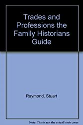 Trades and Professions the Family Historians Guide