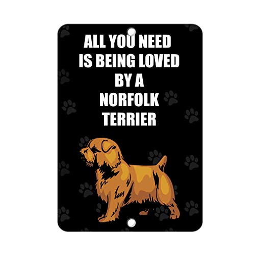 Aluminum Metal Sign Funny All You Need is Being Loved by Norfolk Terrier Dog Informative Novelty Wall Art Vertical 8INx12IN - Norfolk Vertical Wall