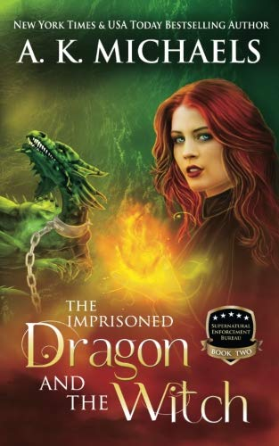 Queen Imprisoned (Supernatural Enforcement Bureau, Book 2, The Imprisoned Dragon and The Witch: Book 2 (Volume 2))