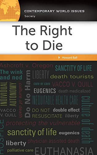 The Right to Die: A Reference Handbook (Contemporary World Issues) ()