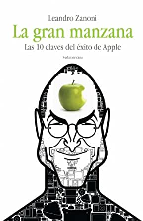 Amazon.com: La gran manzana: Las 10 claves del éxito de Apple