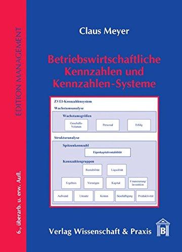 Betriebswirtschaftliche Kennzahlen und Kennzahlen-Systeme (Edition Management) Gebundenes Buch – 15. August 2011 Claus Meyer Wissenschaft & Praxis 3896735993 für die Hochschulausbildung