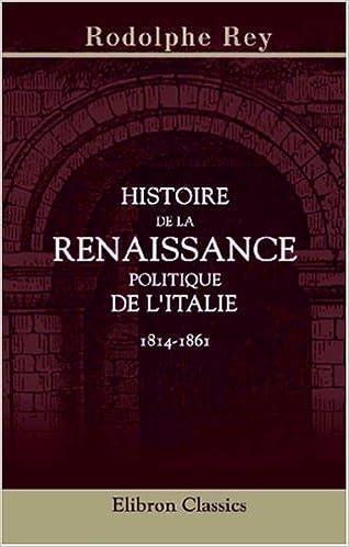 Book Histoire de la renaissance politique de l'Italie 1814-1861