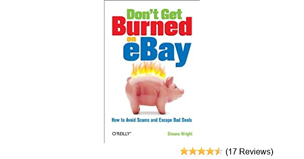 Don't Get Burned on EBay: How to Avoid Scams and Escape Bad