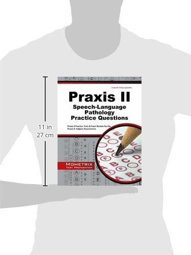 Praxis II Speech-Language Pathology Practice Questions: Praxis II Practice Tests & Exam Review for the Praxis II: Subject Assessments