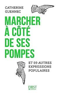Marcher à côté de ses pompes et 99 autres expressions populaires, Guennec, Catherine